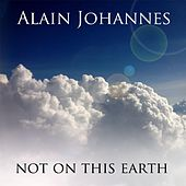 Not on This Earth by Alain Johannes