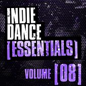 Indie Dance Essentials Vol. 8 - EP by Various Artists