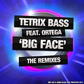 Big Face - The Remixes (feat. Ortega) by Tetrix Bass