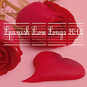 Spanish Love Songs 2013 de Various Artists