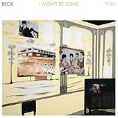 I Won't Be Long von Beck