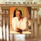Songs from Sopchoppy by Tom T. Hall
