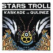 Stars Troll von Kaskade