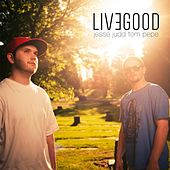 Live Good by TomPepe