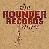The Rounder Records Story di Various Artists