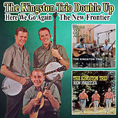 The Kingston Trio Double Up, Here We Go Again and The New Frontier de The Kingston Trio