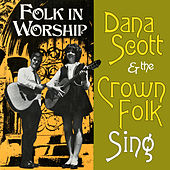 Sing Folk in Worship by Dana Scott