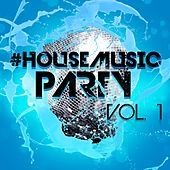 #housemusic Party Vol. 1 by Various Artists