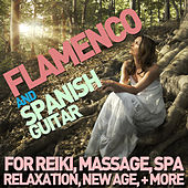 Flamenco and Spanish Guitar for Reiki, Massage, Spa, Relaxation, New Age & Yoga de Various Artists