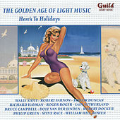 The Golden Age of Light Music: Here's to Holidays by Various Artists