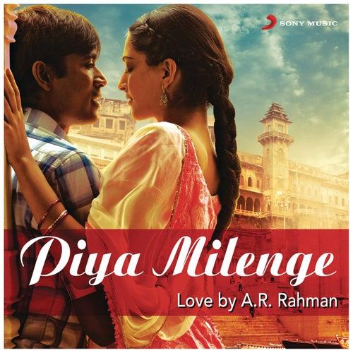 Piya Milenge by A.R. Rahman