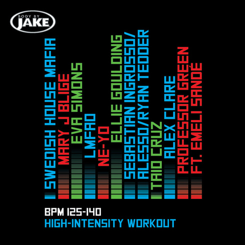 Body By Jake: High-Intensity (BPM 125-140) by Various Artists