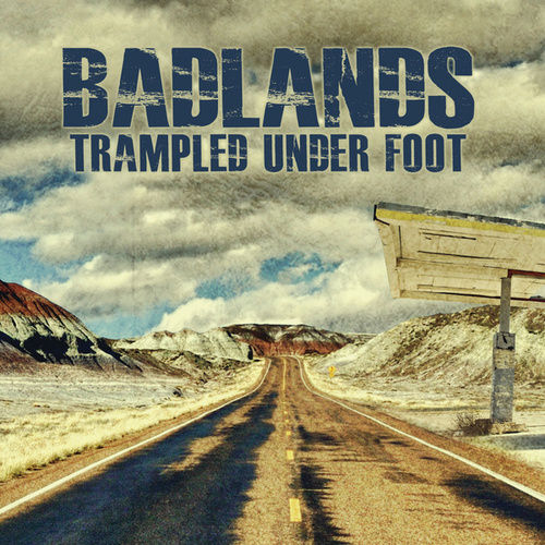 Badlands by Trampled Under Foot