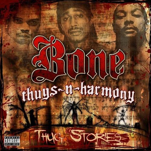 Thug Stories by Bone Thugs-N-Harmony