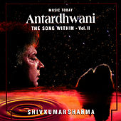 Antardhwani - The Song Within, Vol. II de Pandit Shivkumar Sharma