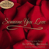 Someone You Love by The O'Neill Brothers