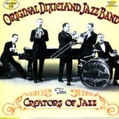 The Creators Of Jazz by Original Dixieland Jazz Band