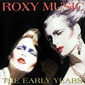 The Early Years de Roxy Music