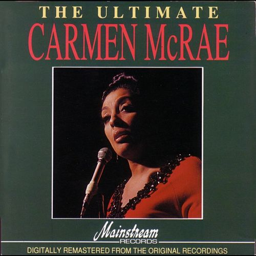 The Ulitmate Carmen McRae by Carmen McRae