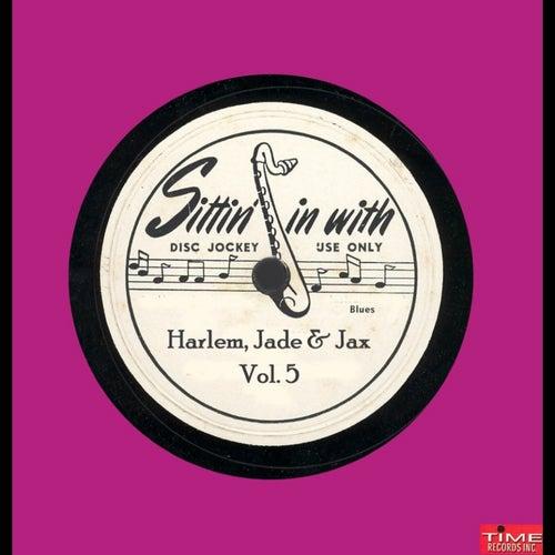 Harlem Jade & Jax, Vol. 5 by Various Artists