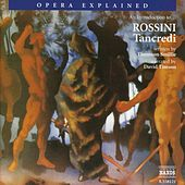 Opera Explained: Rossini - Tancredi (Smillie) by David Timson