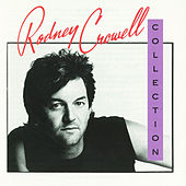The Rodney Crowell Collection by Rodney Crowell