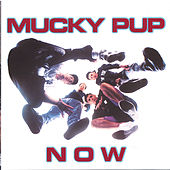 Now by Mucky Pup