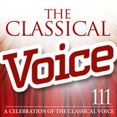 The Classical Voice: A Celebration of the Classical Voice di Various Artists