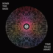 Time Falls Apart EP by Bomb the Bass