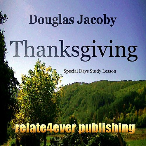 Thanksgiving (Special Days Study Lesson) by Douglas Jacoby
