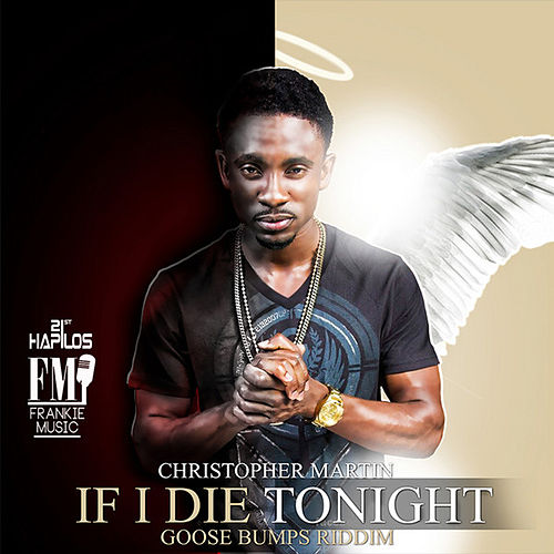 If I Die Tonight - Single by Christopher Martin