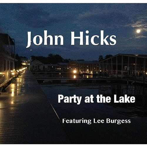 Party at the Lake (feat. Lee Burgess) by John Hicks