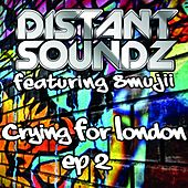 Crying for London (EP 2) by Distant Soundz