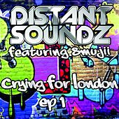 Crying for London (EP 1) by Distant Soundz