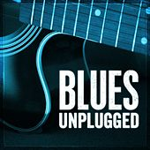 Blues Unplugged by Various Artists