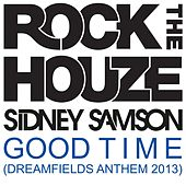 Good Time (Dreamfields Anthem 2013) by Sidney Samson