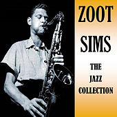 The Jazz Collection by Zoot Sims
