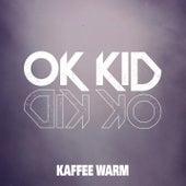Kaffee warm von OK KID