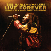 Live Forever: The Stanley Theatre, Pittsburgh, PA, 9/23/1980 by Bob Marley & The Wailers