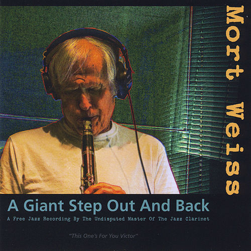 A Giant Step Out and Back by Mort Weiss