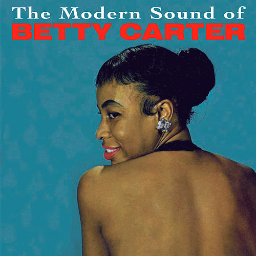 The Modern Sound of Betty Carter (Bonus Track Version) by Betty Carter