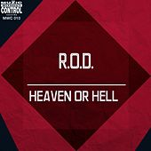 Heaven or Hell by Rod