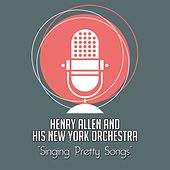 Singing Pretty Songs by Henry