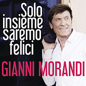 Solo insieme saremo felici de Gianni Morandi