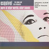 More of Other Worlds, Other Sounds (Original Album Plus Bonus Tracks 1962) by Esquivel