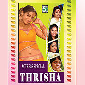 Actress Special - Thrisha by Various Artists