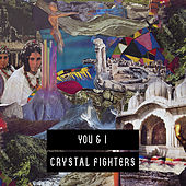 You & I Remixes 2 by Crystal Fighters