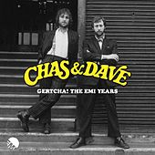 Gertcha! The EMI Years de Chas & Dave
