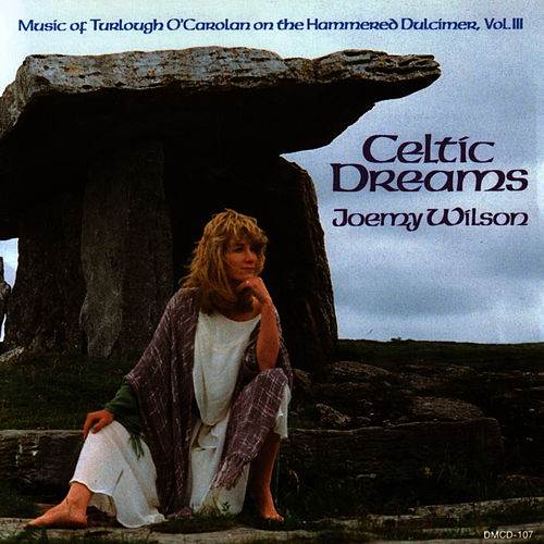 Celtic Dreams - Music of Turlough O'Carolan (1670-1738) on the Hammered Dulcimer, Vol. III by Joemy Wilson