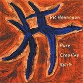 Pure Creative Spirit by Vic Hennegan